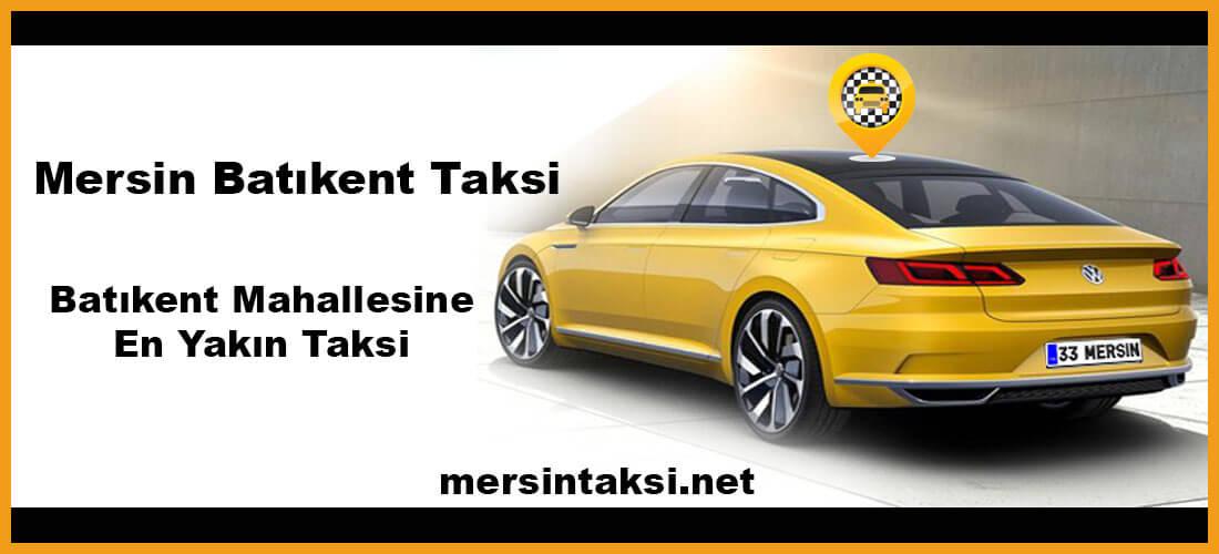 Mersin Batıkent Taksi (Batıkent Mahallesine En Yakın Taksi)
