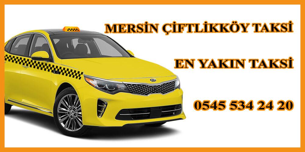 Mersin Çiftlikköy Taksi (Tıkla Gelsin) - 05455342420