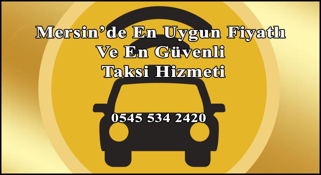 Mersin'de En Uygun Fiyatlı Ve En Güvenli Taksi Hizmeti